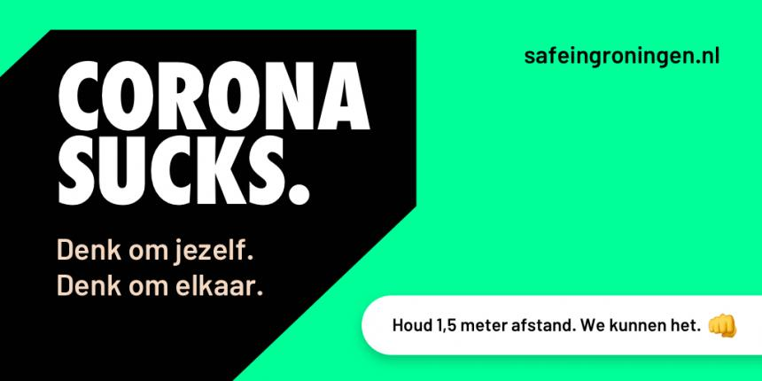 Social media image met de tekst Corona Sucks. Denk om jezelf. Denk om elkaar. Safeingroningen.nl